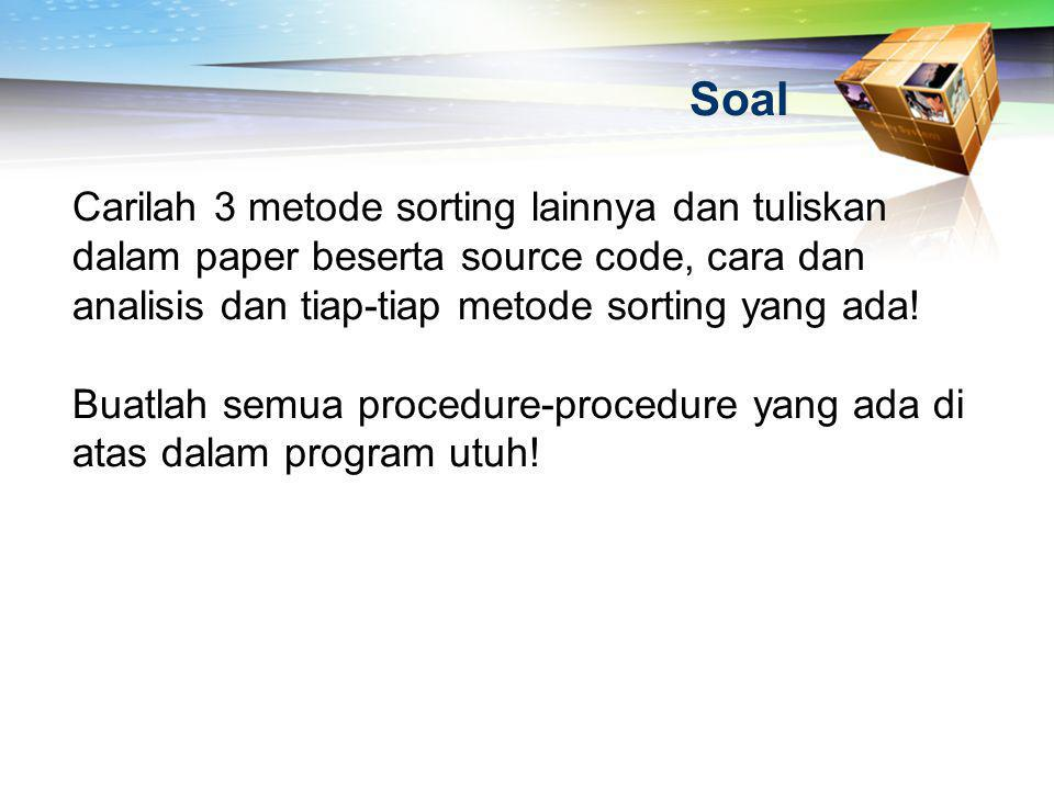 Soal Carilah 3 metode sorting lainnya dan tuliskan