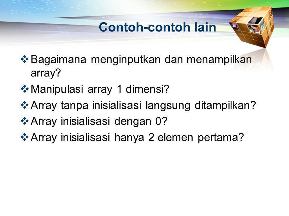 Contoh-contoh lain Bagaimana menginputkan dan menampilkan array