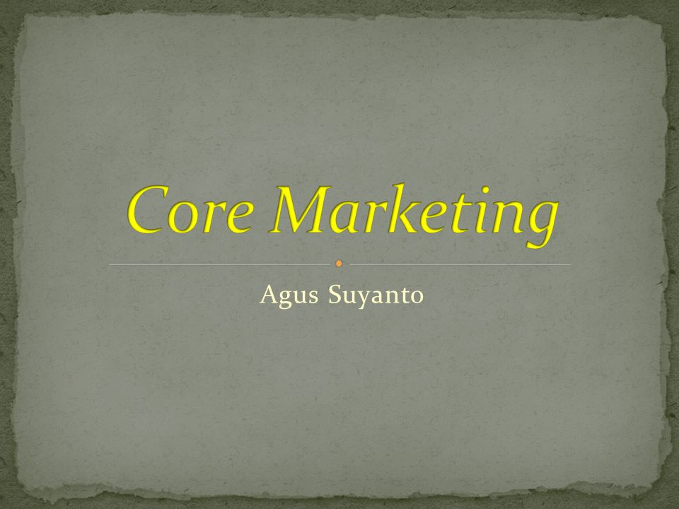 Core Marketing Agus Suyanto