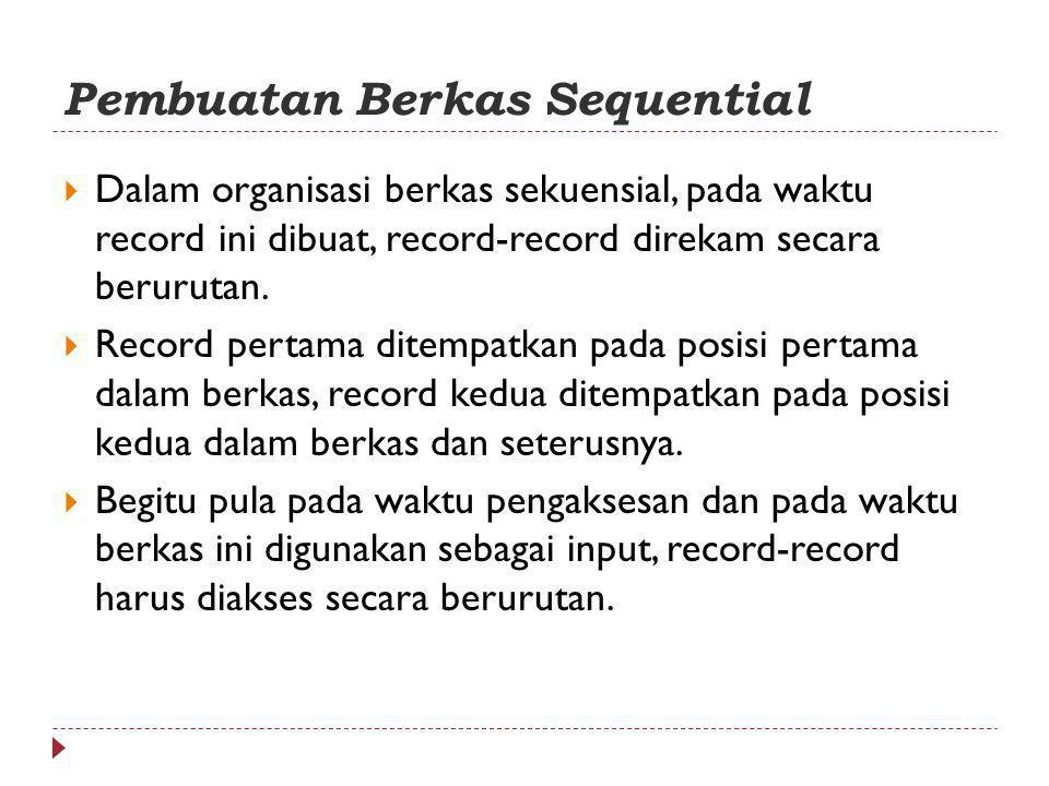 Pembuatan Berkas Sequential