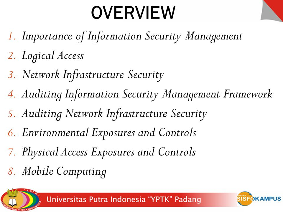 OVERVIEW Importance of Information Security Management Logical Access