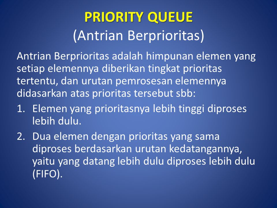 PRIORITY QUEUE (Antrian Berprioritas)