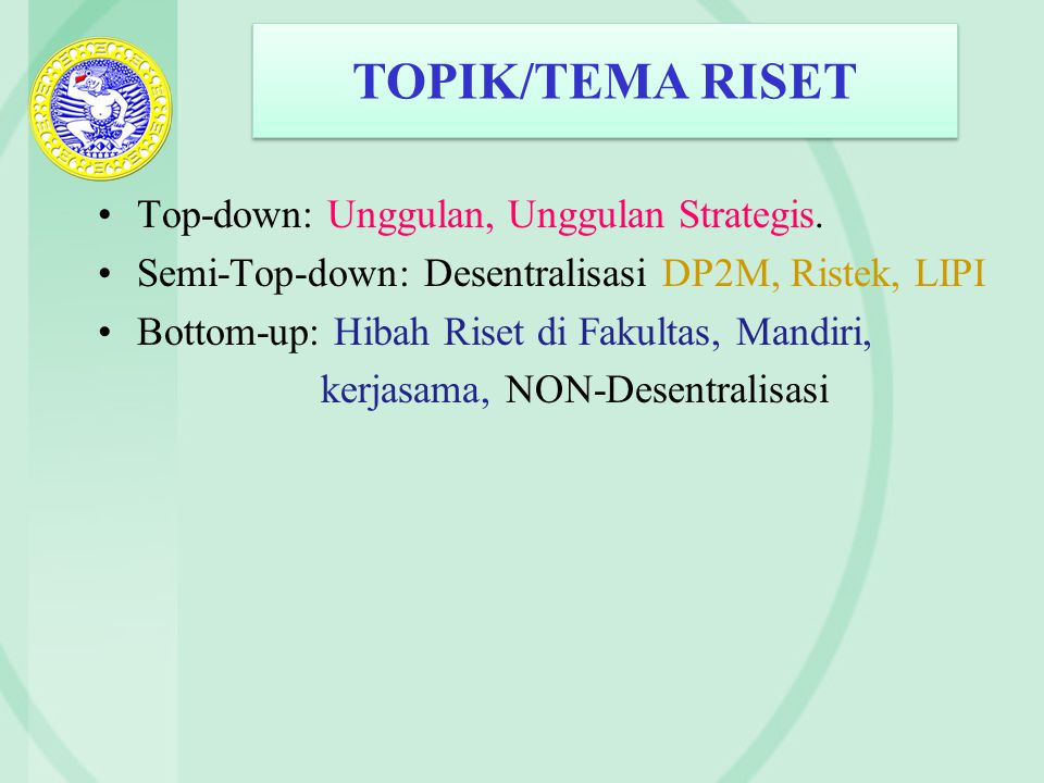 TOPIK/TEMA RISET Top-down: Unggulan, Unggulan Strategis.