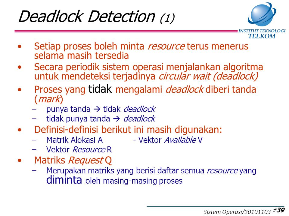 Deadlock Detection (2) Strategi pada deadlock detection:
