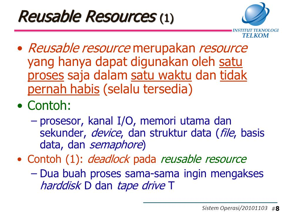 Reusable Resources (2)  Sukar diprediksi  sukar dideteksi