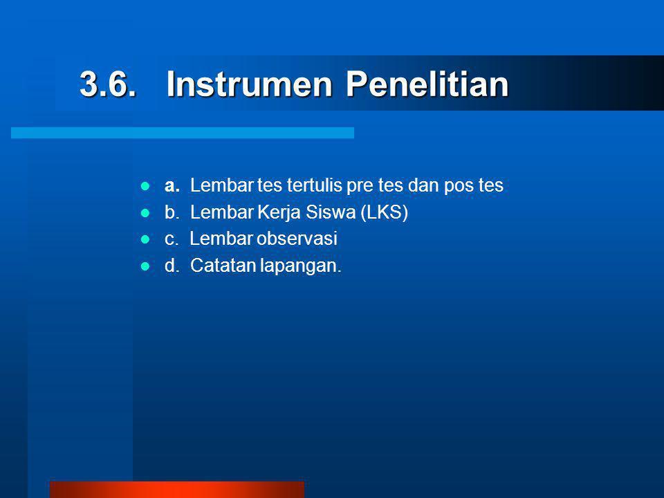 3.6. Instrumen Penelitian a. Lembar tes tertulis pre tes dan pos tes