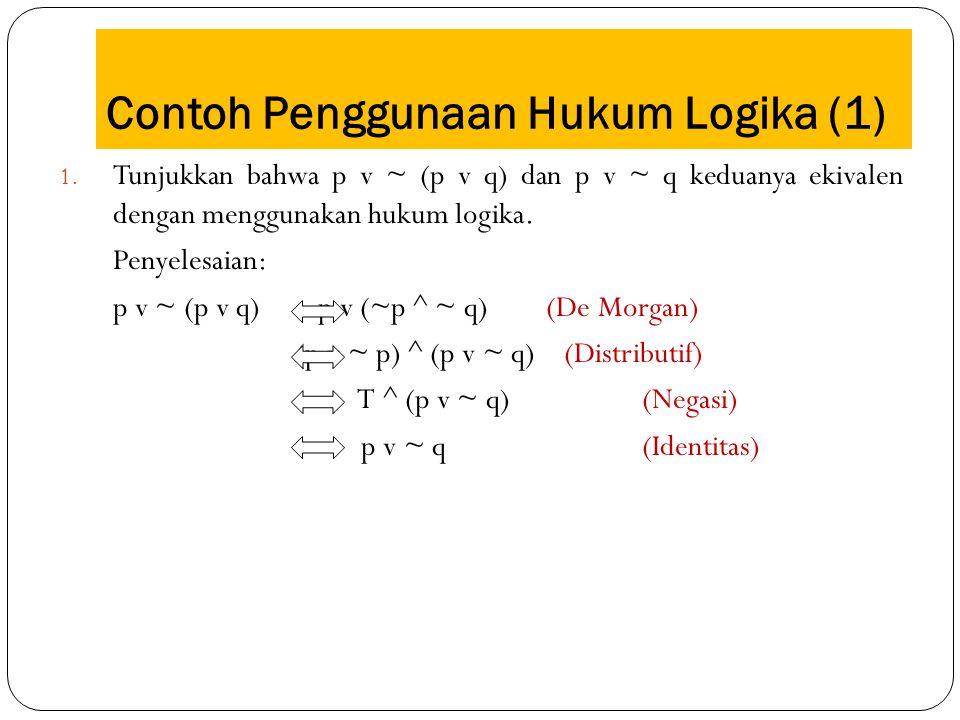 Contoh Penggunaan Hukum Logika (1)