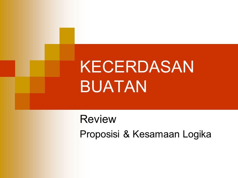 Review Proposisi & Kesamaan Logika