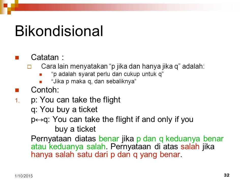 Bikondisional Catatan : Contoh: p: You can take the flight