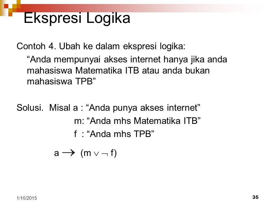 Ekspresi Logika Contoh 4. Ubah ke dalam ekspresi logika: