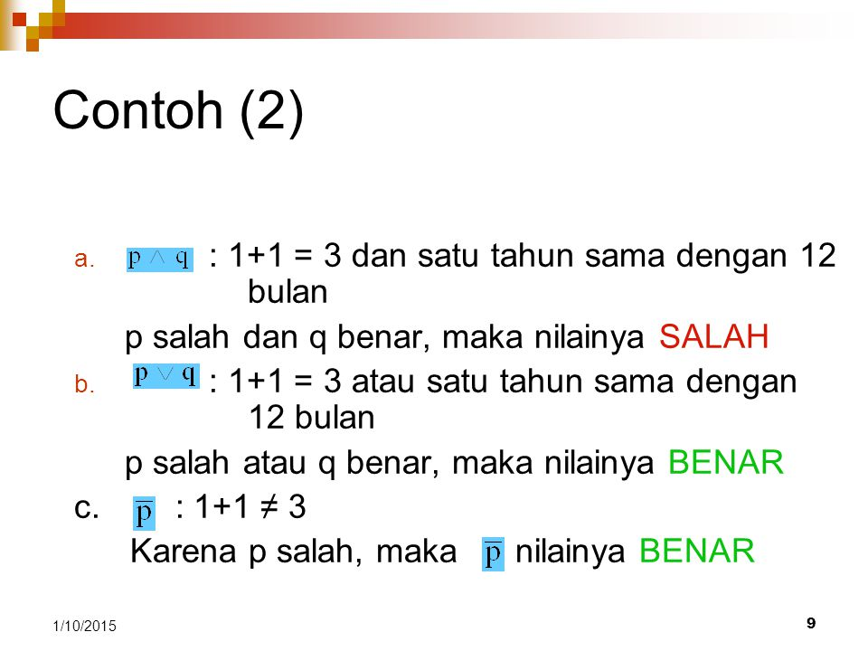 Contoh (2) Jawab: : 1+1 = 3 dan satu tahun sama dengan 12 bulan