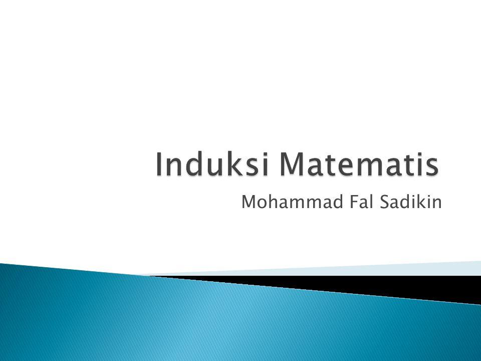 Induksi Matematis Mohammad Fal Sadikin