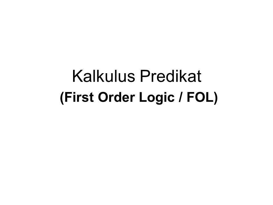 Kalkulus Predikat (First Order Logic / FOL)