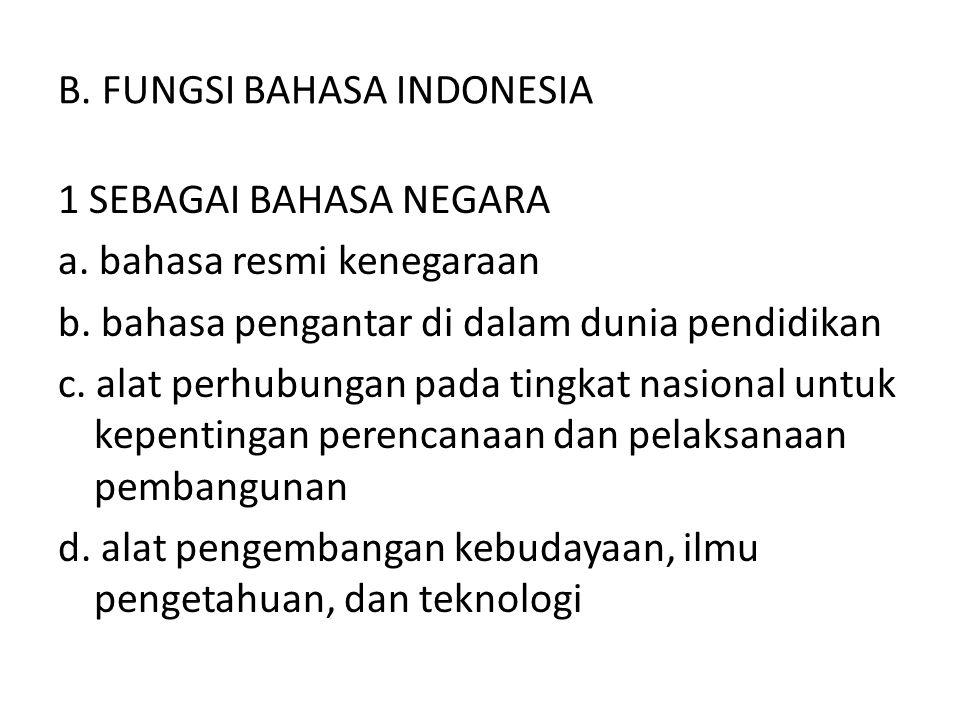 B. FUNGSI BAHASA INDONESIA