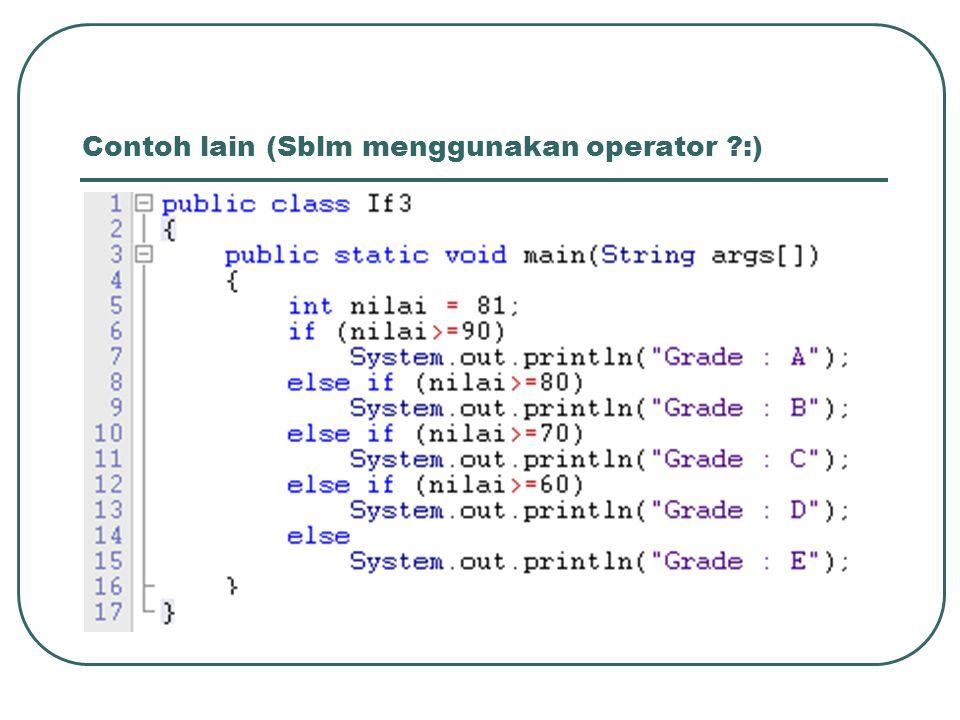 Contoh lain (Sblm menggunakan operator :)