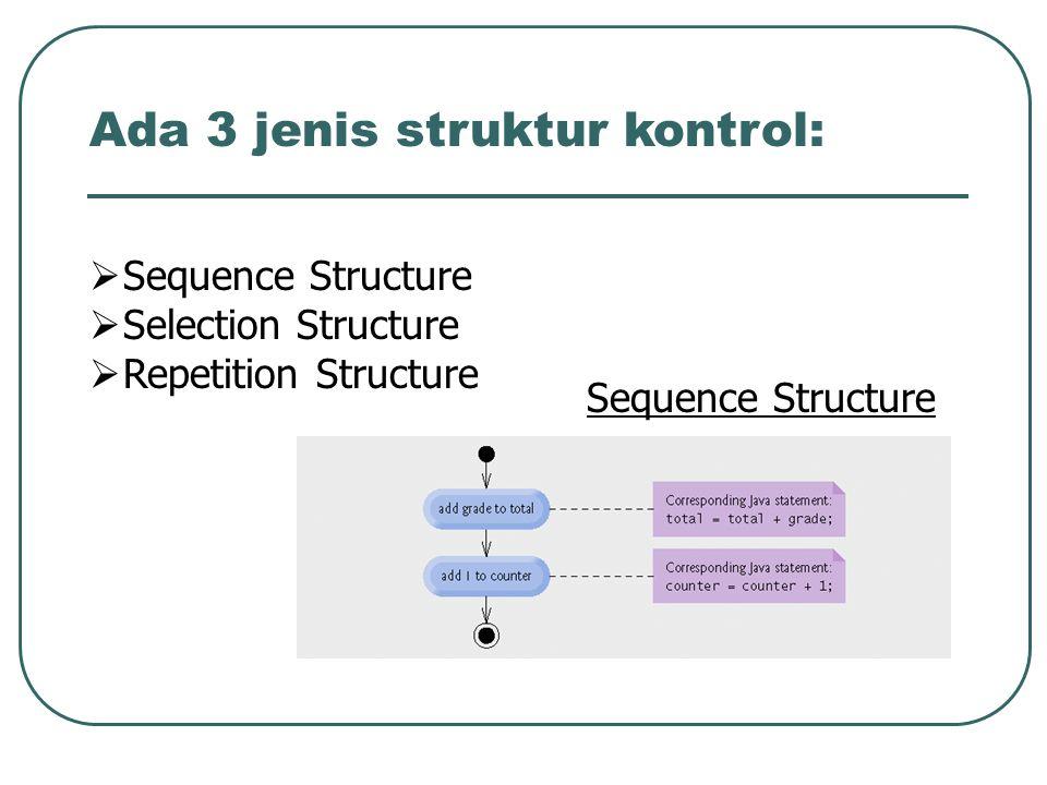 Ada 3 jenis struktur kontrol: