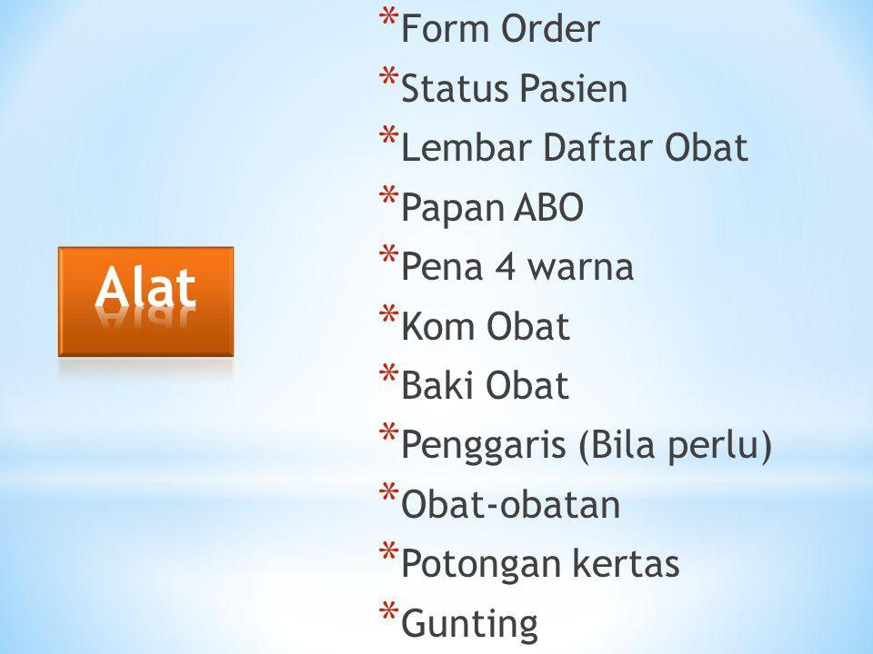 Alat Form Order Status Pasien Lembar Daftar Obat Papan ABO