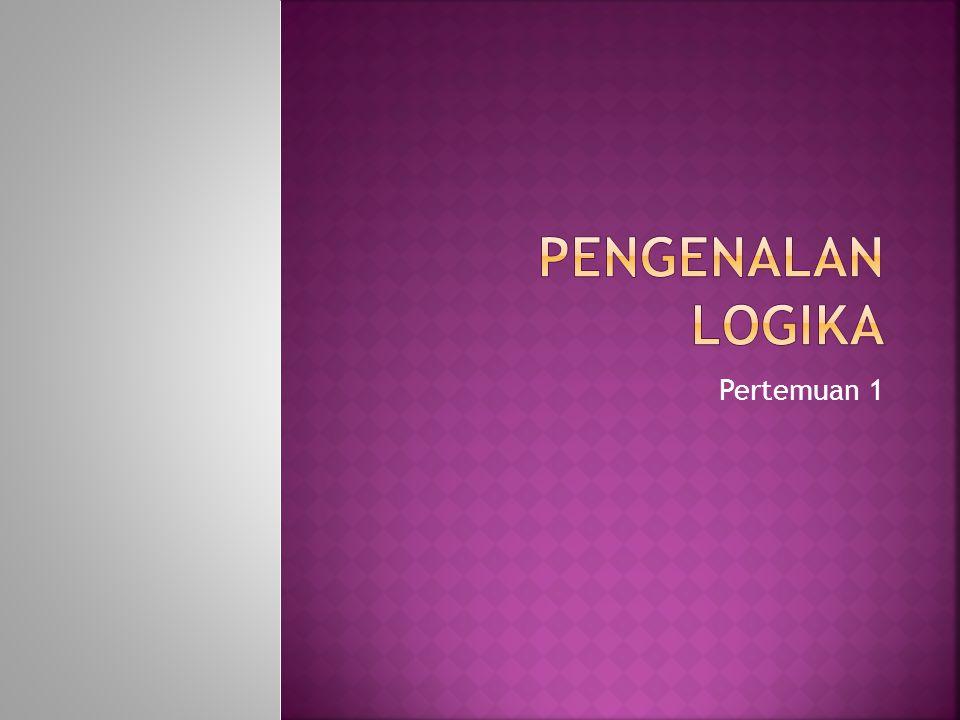 Pengenalan logika Pertemuan 1