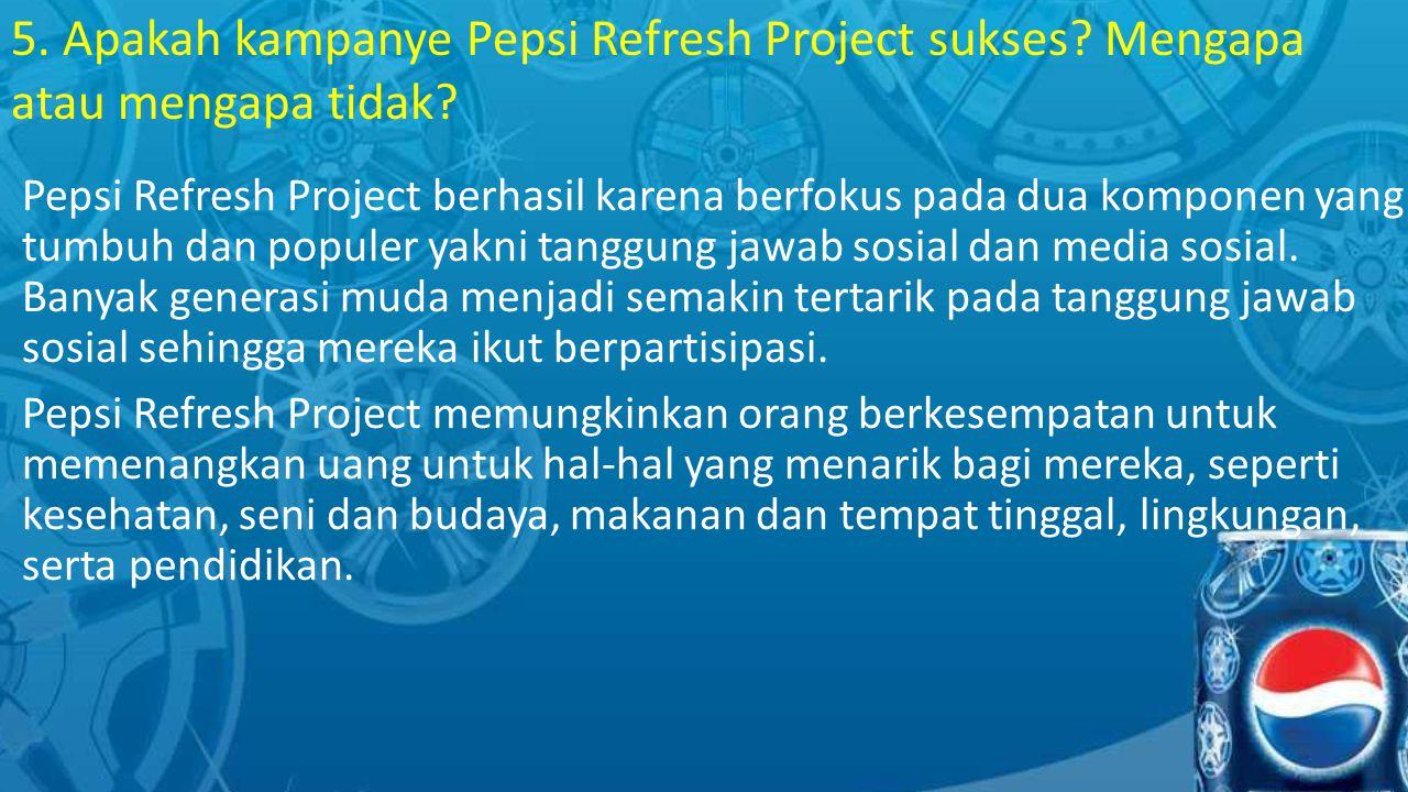 5. Apakah kampanye Pepsi Refresh Project sukses