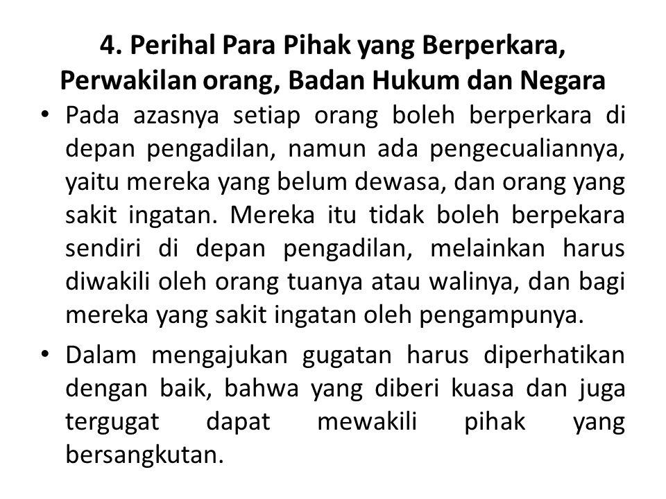 4. Perihal Para Pihak yang Berperkara, Perwakilan orang, Badan Hukum dan Negara