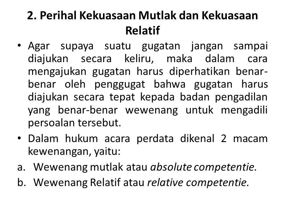 2. Perihal Kekuasaan Mutlak dan Kekuasaan Relatif