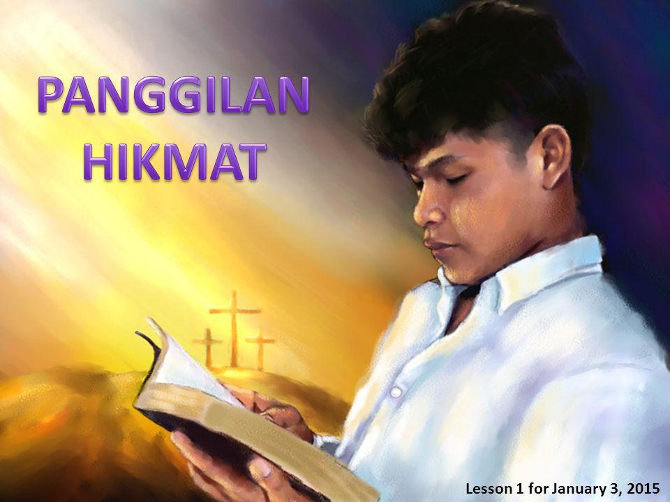 PANGGILAN HIKMAT Lesson 1 for January 3, 2015