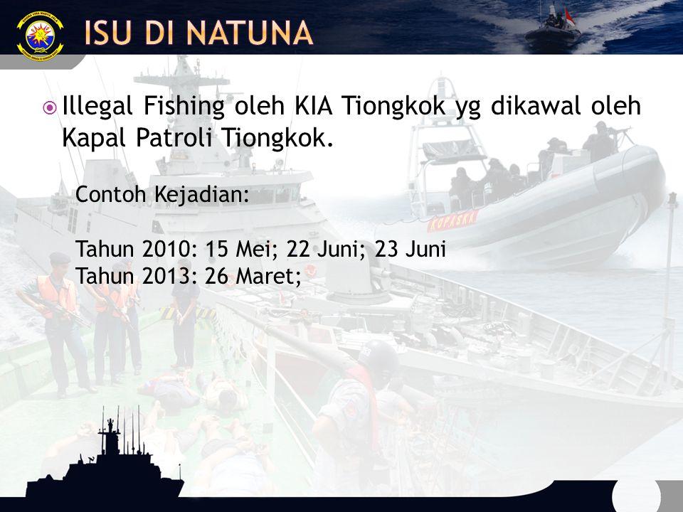 Isu di Natuna Illegal Fishing oleh KIA Tiongkok yg dikawal oleh Kapal Patroli Tiongkok. Contoh Kejadian: