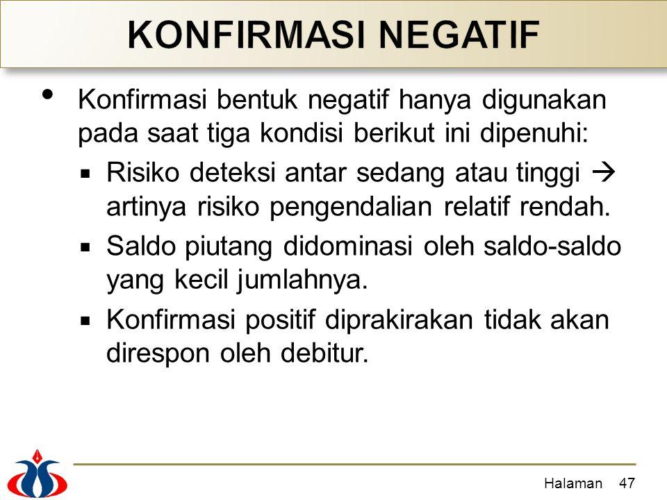 KONFIRMASI NEGATIF Konfirmasi bentuk negatif hanya digunakan pada saat tiga kondisi berikut ini dipenuhi: