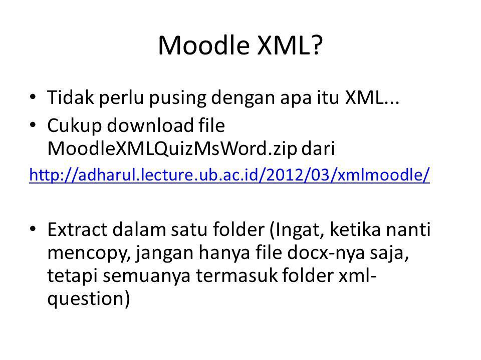 Moodle XML Tidak perlu pusing dengan apa itu XML...