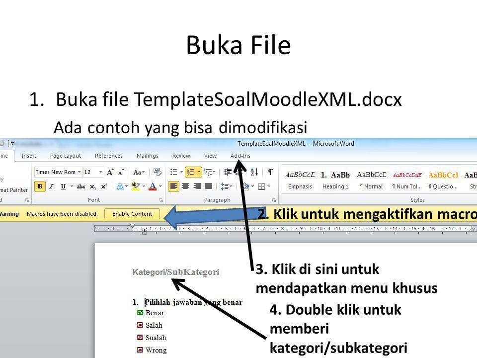 Buka File Buka file TemplateSoalMoodleXML.docx