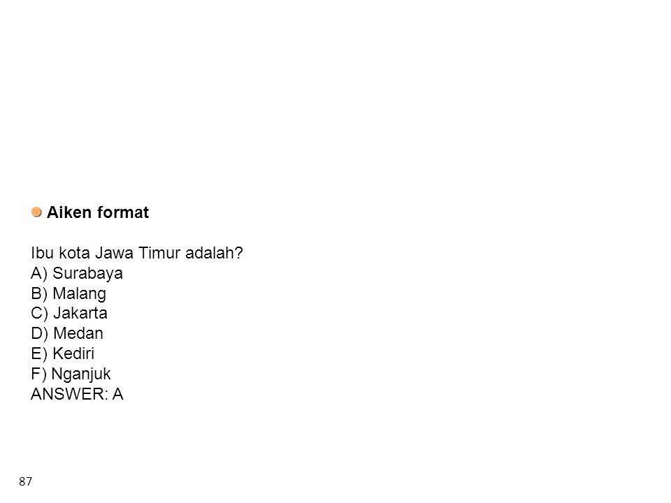 Ibu kota Jawa Timur adalah A) Surabaya B) Malang C) Jakarta D) Medan