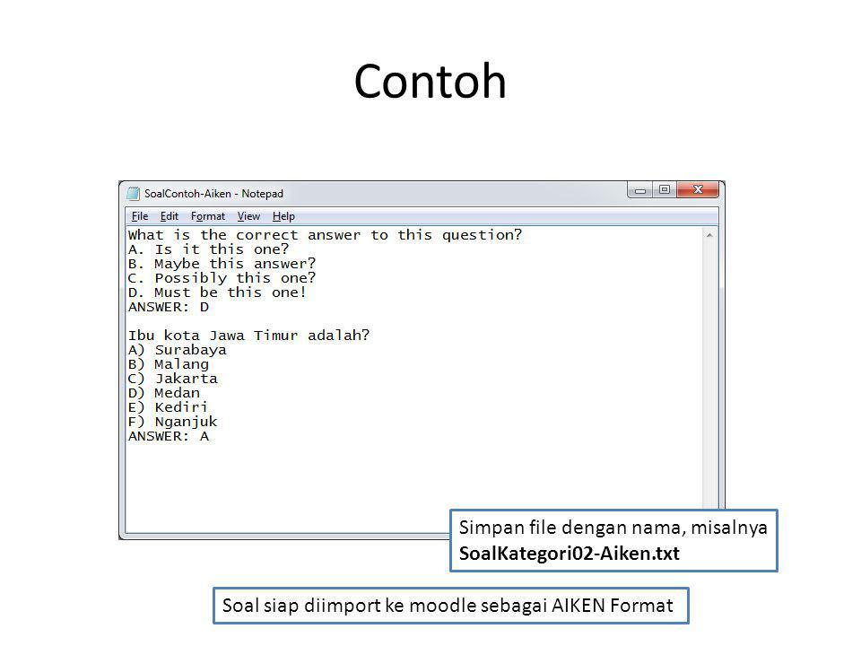 Contoh Simpan file dengan nama, misalnya SoalKategori02-Aiken.txt