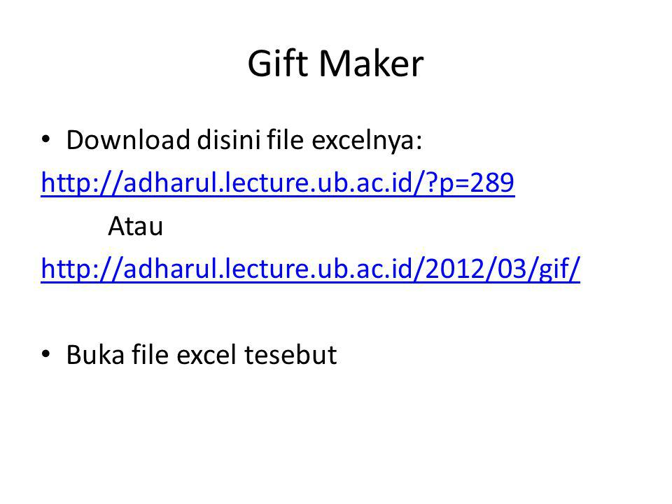 Gift Maker Download disini file excelnya: