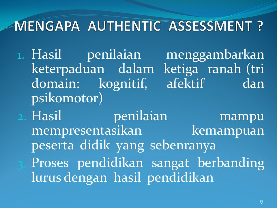 MENGAPA AUTHENTIC ASSESSMENT