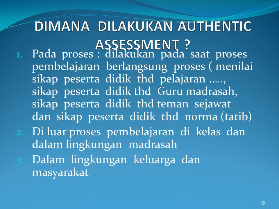 DIMANA DILAKUKAN AUTHENTIC ASSESSMENT