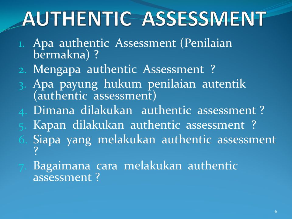AUTHENTIC ASSESSMENT Apa authentic Assessment (Penilaian bermakna)
