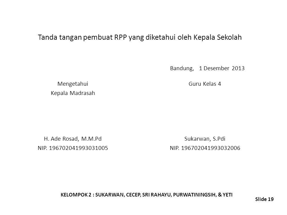Tanda tangan pembuat RPP yang diketahui oleh Kepala Sekolah