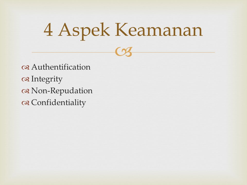 4 Aspek Keamanan Authentification Integrity Non-Repudation