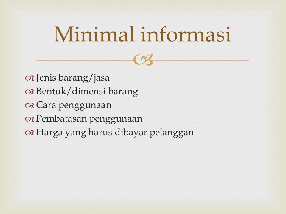 Minimal informasi Jenis barang/jasa Bentuk/dimensi barang
