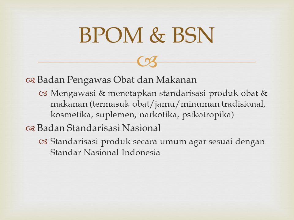 BPOM & BSN Badan Pengawas Obat dan Makanan Badan Standarisasi Nasional