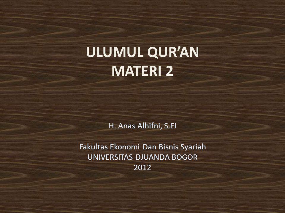 ULUMUL QUR'AN MATERI 2 H. Anas Alhifni, S.EI