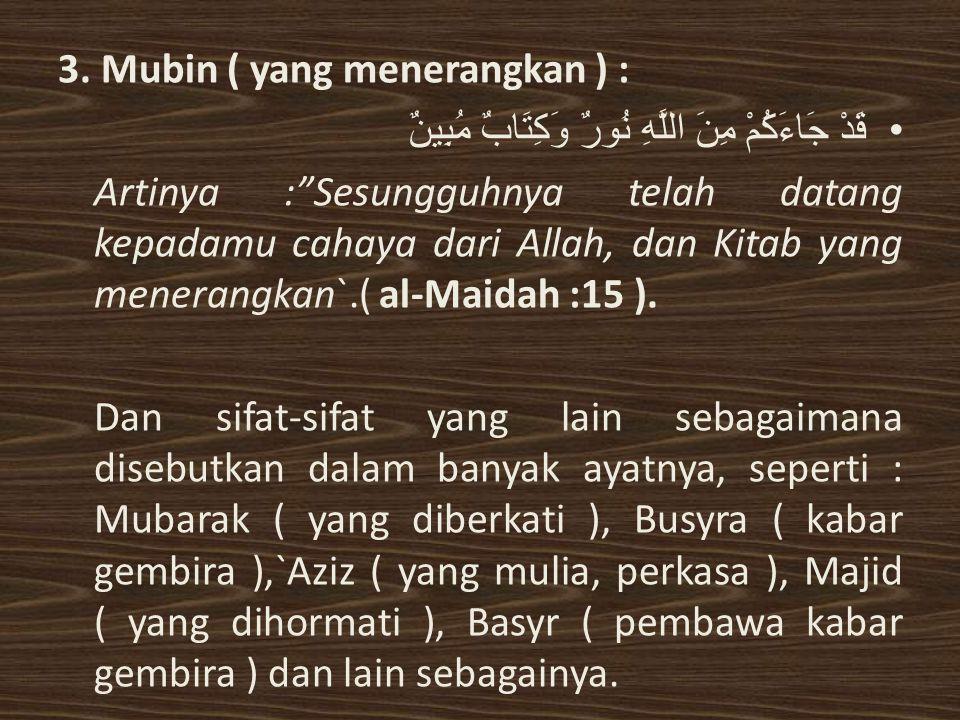 3. Mubin ( yang menerangkan ) :