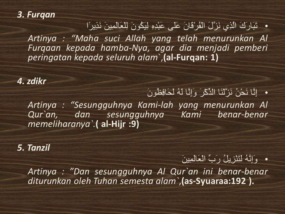 3. Furqan تَبَارَكَ الَّذِي نَزَّلَ الْفُرْقَانَ عَلَى عَبْدِهِ لِيَكُونَ لِلْعَالَمِينَ نَذِيرًا.