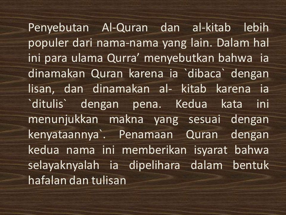 Penyebutan Al-Quran dan al-kitab lebih populer dari nama-nama yang lain.