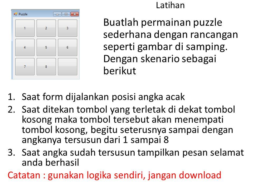 Latihan Buatlah permainan puzzle sederhana dengan rancangan seperti gambar di samping. Dengan skenario sebagai berikut.