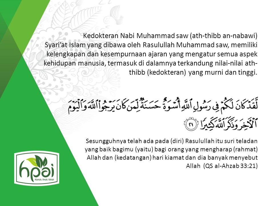Kedokteran Nabi Muhammad saw (ath-thibb an-nabawi) Syari'at Islam yang dibawa oleh Rasulullah Muhammad saw, memiliki kelengkapan dan kesempurnaan ajaran yang mengatur semua aspek kehidupan manusia, termasuk di dalamnya terkandung nilai-nilai ath- thibb (kedokteran) yang murni dan tinggi.