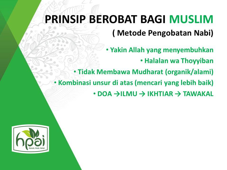 PRINSIP BEROBAT BAGI MUSLIM ( Metode Pengobatan Nabi)