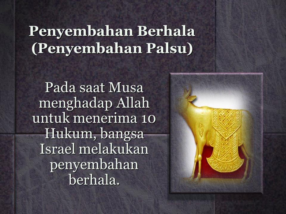 Penyembahan Berhala (Penyembahan Palsu)