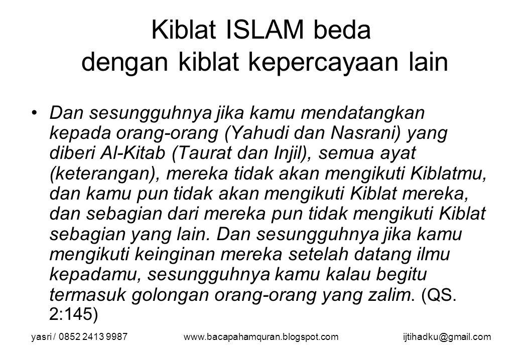 Kiblat ISLAM beda dengan kiblat kepercayaan lain