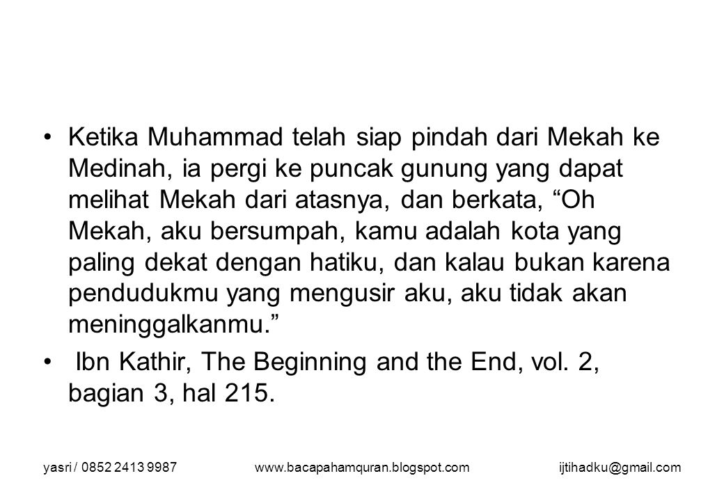 Ibn Kathir, The Beginning and the End, vol. 2, bagian 3, hal 215.